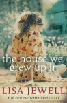 The House We Grew Up In - Lisa Jewell