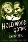 Hollywood Gothic: The Tangled Web of Dracula from Novel to Stage to Screen - David J. Skal