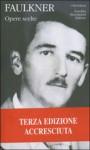 Opere Scelte vol. 1 - Fernanda Pivano, William Faulkner