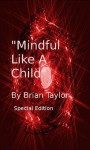 Mindful Like A Child - Brian Taylor