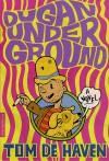 Dugan Under Ground: A Novel - Tom De Haven