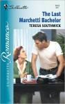 The Last Marchetti Bachelor - Teresa Southwick