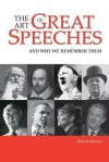 The Art of Great Speeches: And Why We Remember Them - Dennis Glover