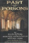 Past Poisons: An Ellis Peters Memorial Anthology of Historical Crime - Diana Gabaldon, Maxim Jakubowski, Kate Ross