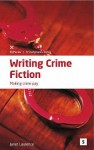 Writing Crime Fiction Making Crime Pay - Janet Laurence, Graham Lawler