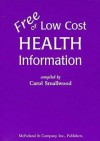 Free or Low Cost Health Information: Sources for Printed Materials on 512 Topics - Carol Smallwood