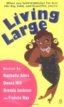 Living Large - Rochelle Alers, Donna Hill, Brenda Jackson, Francis Ray