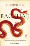 The Bacchae - Euripides, Robin Robertson