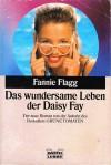 Das wundersame Leben der Daisy Fay - Fannie Flagg