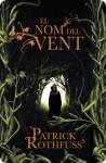 El nom del vent (Crònica de l'Assassí de Reis, #1) - Patrick Rothfuss