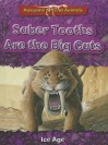 Saber Tooths Are the Big Cats: Ice Age - Dougal Dixon