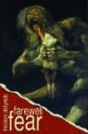 Farewell Fear - Theodore Dalrymple