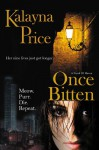Once Bitten - Kalayna Price