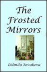 The Frosted Mirrors - Lidmila Sovakova