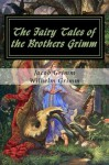 The Fairy Tales of the Brothers Grimm - Jacob Grimm, Wilhelm Grimm, Dragan Nikolic