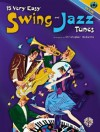 15 Very Easy Swing And Jazz Tunes - Christopher Desantis, John Christopher