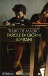 Parole di giorni lontani - Tullio De Mauro