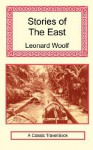Stories of the East - Leonard Woolf