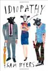 Idiopathy: A Novel - Sam Byers