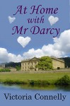 At Home With Mr Darcy (Austen Addicts Book 6) - Victoria Connelly