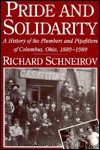 Pride and Solidarity: A History of the Plumbers and Pipefitters of Columbus, Ohio, 1889-1989 (Ilr Press Books) - Richard Schneirov