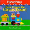 Here Comes the Circus Train! - Peter Trumbull, Lori Reiser