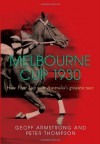 Melbourne Cup 1930: How Phar Lap Won Australia's Greatest Race - Geoff Armstrong, Peter Thompson