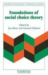 Foundations of Social Choice Theory - Jon Elster, Aanund Hylland