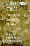 Questioning Ethics: Contemporary Debates in Continental Philosophy - Richard Kearney, Mark Dooley