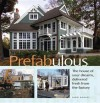 Prefabulous: The House of Your Dreams Delivered Fresh from the Factory - Sheri Koones, Sarah Susanka