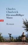 Ein unauffälliger Mann: Roman (German Edition) - Charles Chadwick, Klaus Berr
