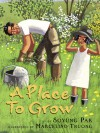 A Place To Grow - Soyung Pak, Marcelino Truong