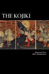 The Kojiki - Yasumaro O. No, Alex Struik, B.H. Chamberlain