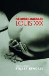 Louis XXX - Georges Bataille, Stuart Kendall