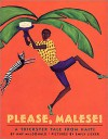 Please, Malese!: A Trickster Tale from Haiti - Amy MacDonald, Emily Lisker