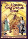 Ten Holiday Jewish Children's Stories - Barbara Diamond Goldin
