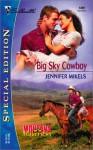 Big Sky Cowboy (Montana Mavericks) (Silhouette Special Edition, No. 1491) - Jennifer Mikels