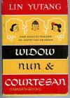 Widow, Nun, And Courtesan; Three Novelettes From The Chinese - Lin Yutang, Yu-Tang Lin