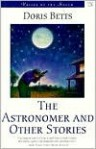 The Astronomer and Other Stories - Doris Betts