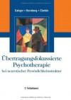 Übertragungsfokussierte Psychotherapie bei neurotischer Persönlichkeitsstruktur (German Edition) - Eve Caligor, Otto F. Kernberg, John F. Clarkin, Petra Holler