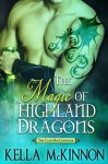 The Magic of Highland Dragons - Kella McKinnon