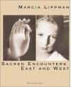 Marcia Lippman: Sacred Encounter(c - Marcia Lippman, Bell Hooks, Barbara Grizzuti Harrison