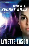 When a Secret Kills - Lynette Eason