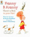 Franny B. Kranny, There's a Bird in Your Hair - Harriet Goldhor Lerner, Susan Goldhor, Susan Goldhar, Helen Oxenbury