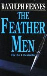 The Feather Men - Ranulph Fiennes