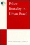 Police Brutality in Urban Brazil - James Cavallaro, Human Rights Watch, Anne Manuel