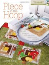 Piece in the Hoop: 20 Quilt Projects + 40 Machine Embroidery Designs - Larisa Bland, Nancy Zieman