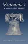 Economics, A Free Market Reader - Bettina Bien Greaves