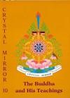 Buddha & His Teachings Crystal Mirror 10 - Tarthang Tulku