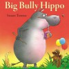 Big Bully Hippo - Stuart Trotter